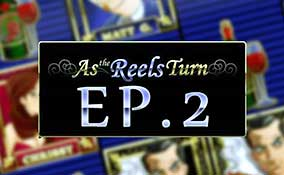 As The Reels Turn Ep. 2 spelautomater Rival  wyrmspel.com